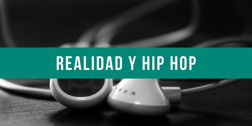Realidad y Hip Hop