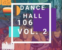Dancehall 106 Vol 2