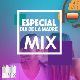 Especial Día de la Madre Mix
