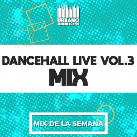 Dancehall Live 106 Vol 3 (Urbano 106)